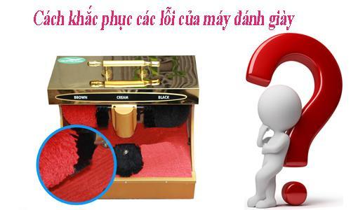 Các cách khắc phục khi máy đánh giày bị hỏng