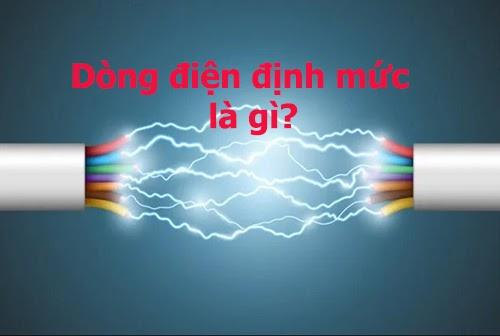 Dòng điện định mức là gì