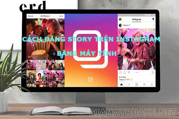 cách đăng story trên instagram bằng máy tính