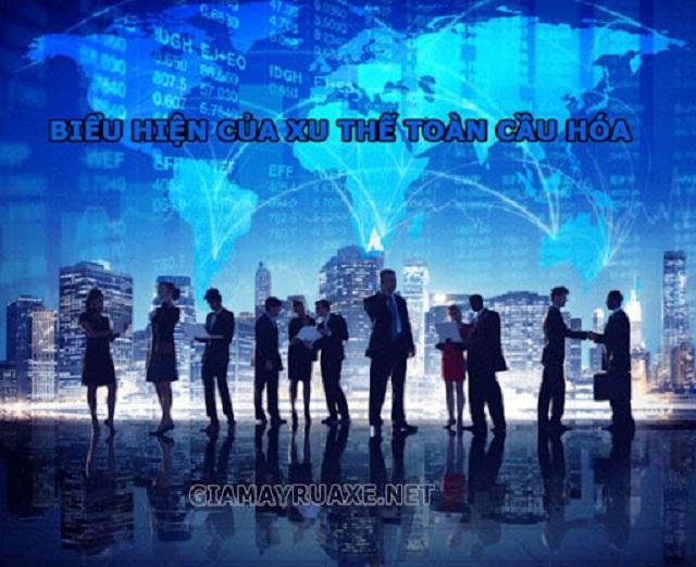 Biểu hiện của xu hướng toàn cầu hóa