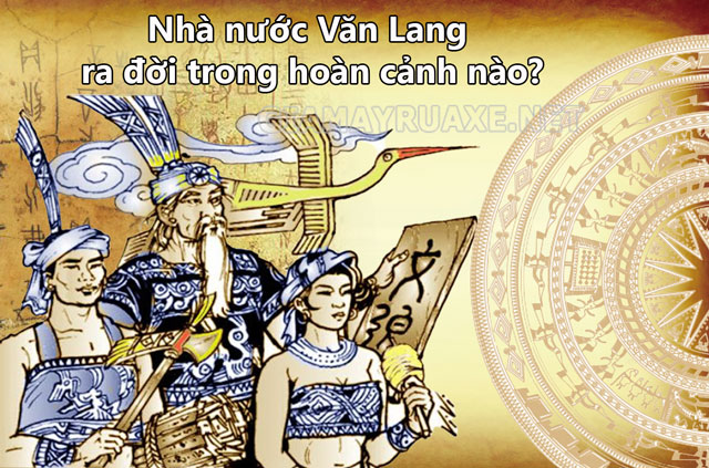 nhà nước Văn Lang ra đời trong hoàn cảnh nào