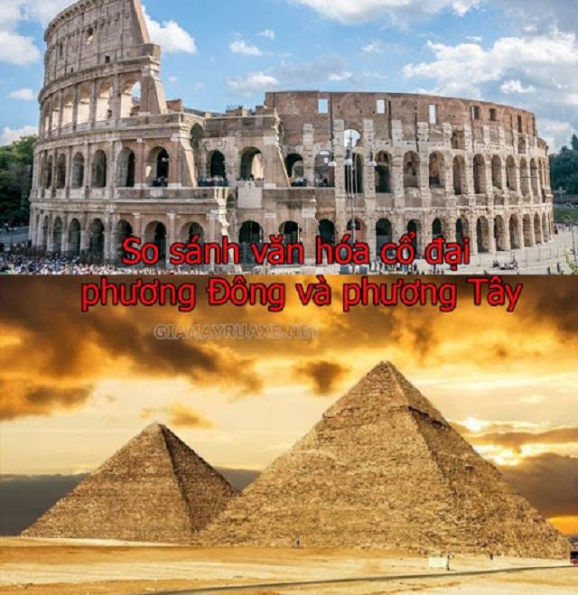 so sánh văn hóa cổ đại phương đông và phương tây